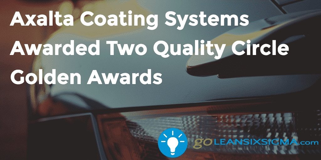 Axalta Coating Systems Awarded Two Quality Circle Golden Awards   GoLeanSixSigma.com