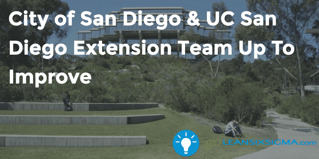 City Of San Diego & UC San Diego Extension Team Up To Improve   GoLeanSixSigma.com