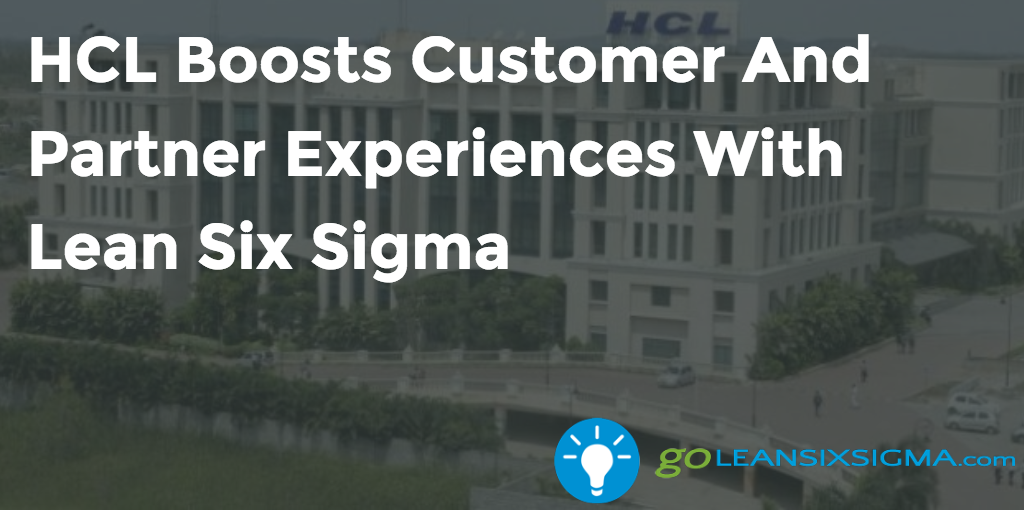 HCL Boosts Customer And Partner Experiences With Lean Six Sigma