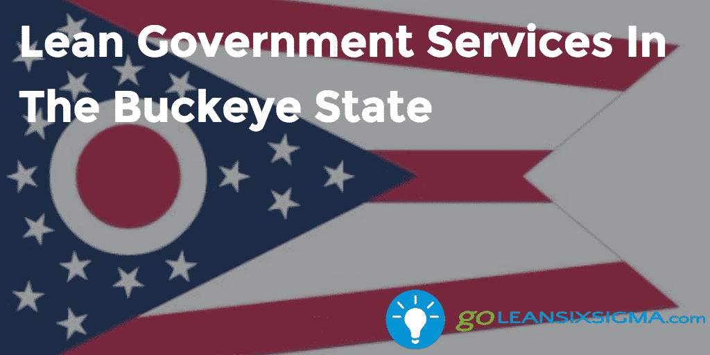 Lean Government Services In The Buckeye State   GoLeanSixSigma.com