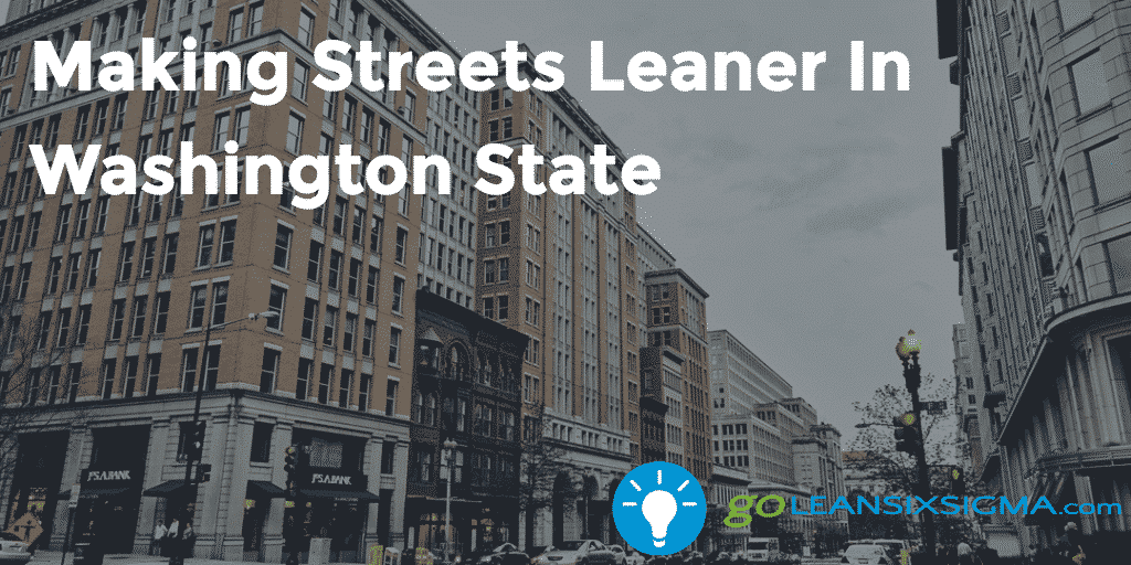 Making Streets Leaner In Washington State   GoLeanSixSigma.com