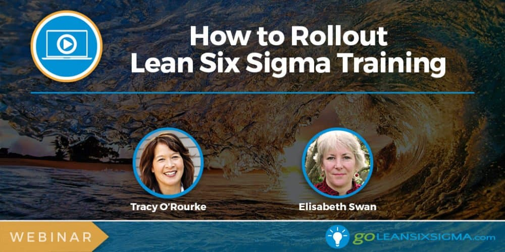Webinar: How To Rollout Lean Six Sigma Training - GoLeanSixSigma.com