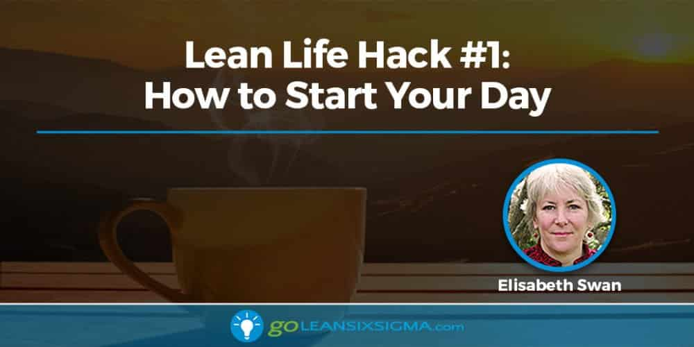 Blog Banner Lean Life Hack 1 How Start Your Day GoLeanSixSigma.com