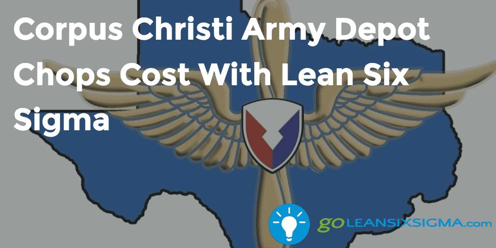 Corpus-Christi-Army-Depot-Chops-Cost-With-Lean-Six-Sigma_2016-11-02_GoLeanSixSigma.com
