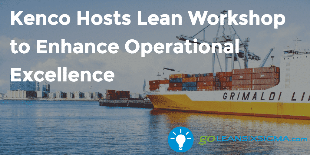Kenco Hosts Lean Workshop To Enhance Operational Excellence   GoLeanSixSigma.com