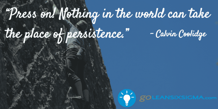 press-on-nothing-in-the-world-can-take-the-place-of-persistence-calvin-coolidge-goleansixsigma-com