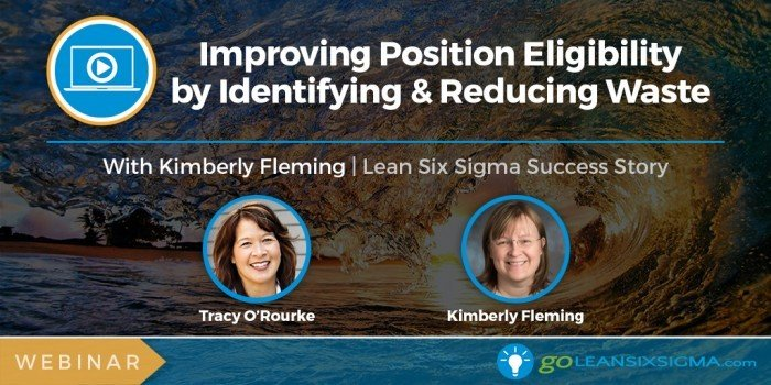 Project Presentation Webinar: Improving Position Eligibility By Identifying & Eliminating Waste With Kimberly Fleming
