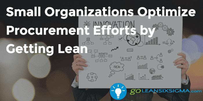 Small-Organizations-Optimize-Procurement-Efforts-by-Getting-Lean_GoLeanSixSigma.com