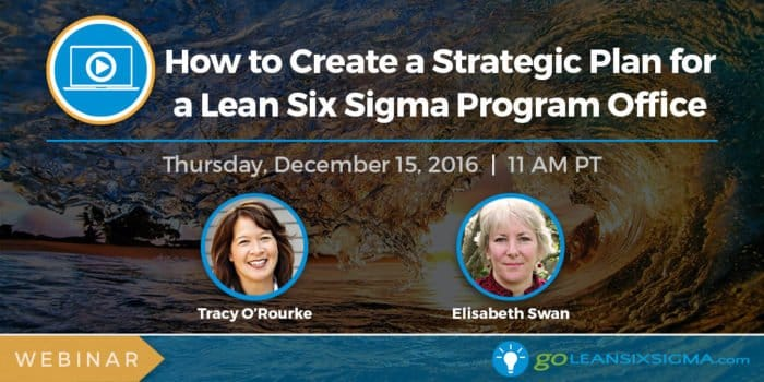 Webinar: How To Create A Strategic Plan For A Lean Six Sigma Program Office