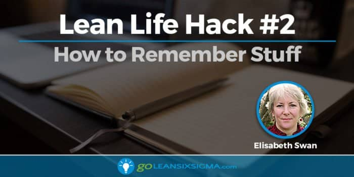Lean Life Hack #2: How To Remember Stuff