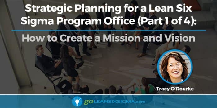Strategic Planning Lean Six Sigma Program Office(Part 1) - GoLeanSixSigma.com