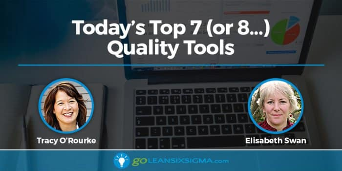 Today's Top 7 (or 8...) Quality Tools - GoLeanSixSigma.com