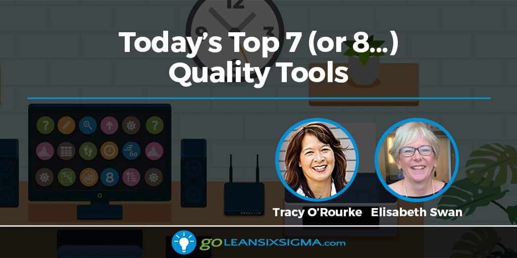 Today's Top 7 (or 8…) Quality Tools - GoLeanSixSigma.com