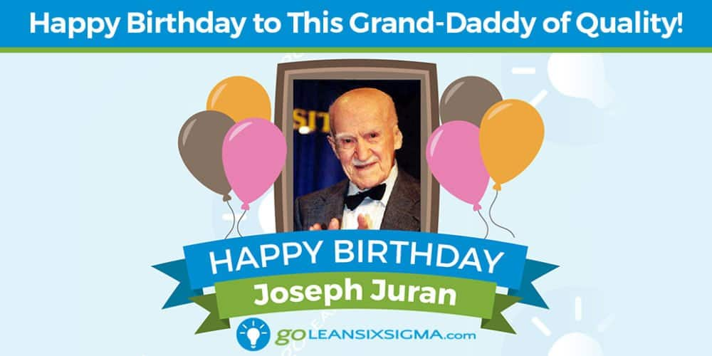 Grand Daddy Of Quality - Joseph Juran - GoLeanSixSigma.com