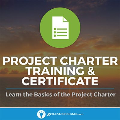 Project Charter Training - GoLeanSixSigma.com