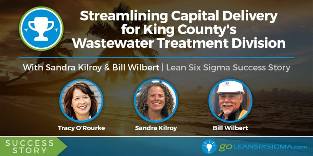 Success Story: Streamlining Capital Delivery For The Wastewater Treatment Division With Sandy Kilroy & Bill Wilbert