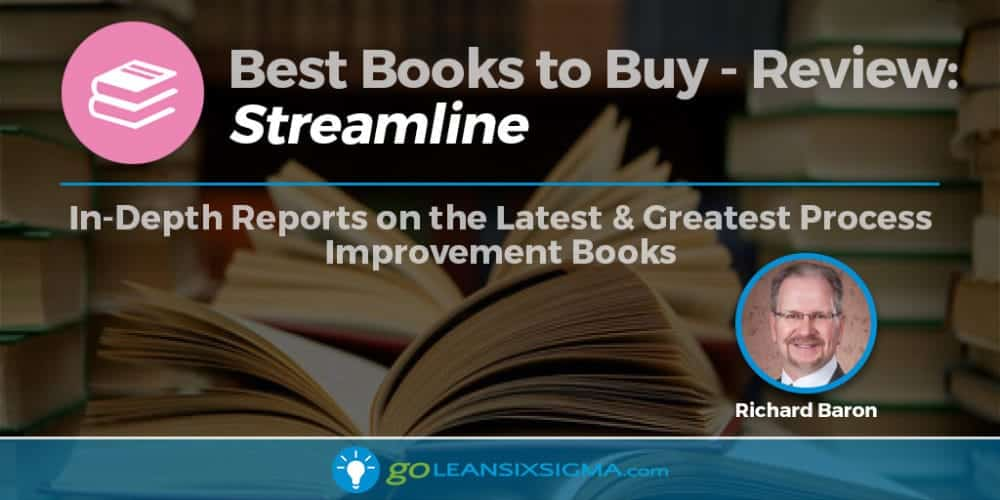 "Best Books To Buy: ""Streamline"" By Richard Baron - GoLeanSixSigma.com"