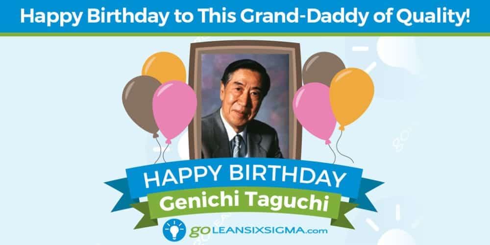 Grand Daddy of Quality - Genichi Taguchi - GoLeanSixSigma.com