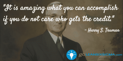 it_is_amazing_what_you_can_accomplish_if_you_do_not_care_who_gets_the_credit-_harry_s-_truman_-_goleansixsigma-com-1