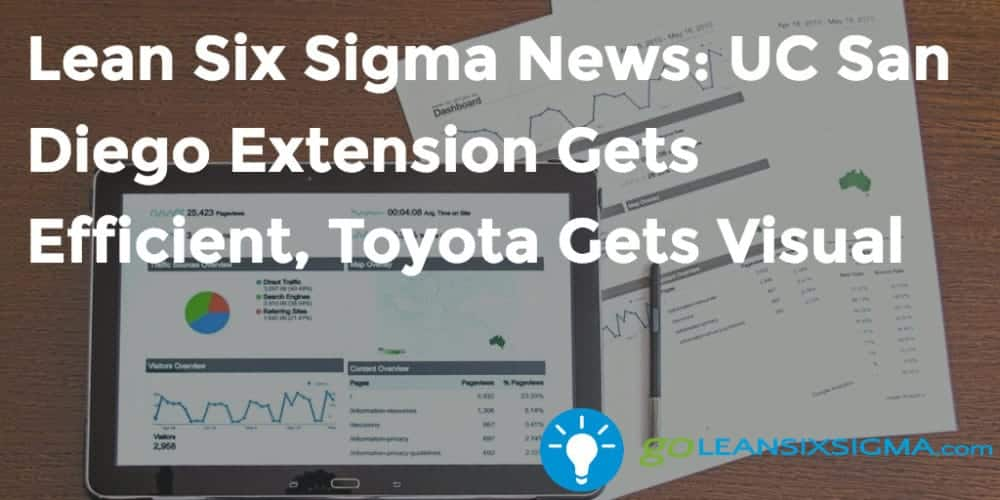 Lean Six Sigma News: UC San Diego Extension Gets Efficient, Toyota Gets Visual, Week Of January 2, 2017