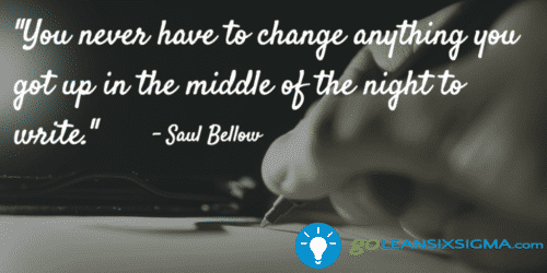 you_never_have_to_change_anything_you_got_up_in_the_middle_of_the_night_to_write-_saul_bellow_-_goleansixsigma-com