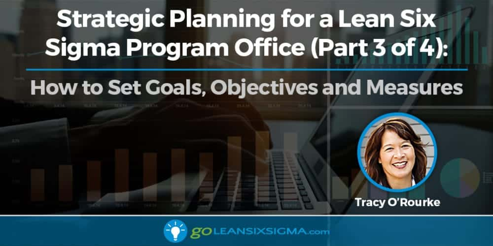 Blog Banner Strategic Planning Lean Six Sigma Program Office Part 3 2017 03 Goleansixsigma Com