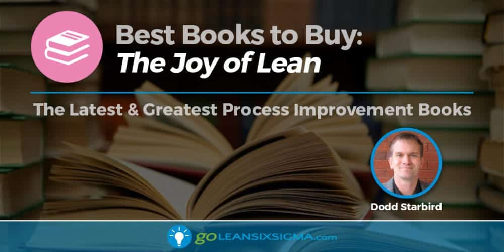 Book Banner Joy Of Lean Dodd Starbird Goleansixsigma Com