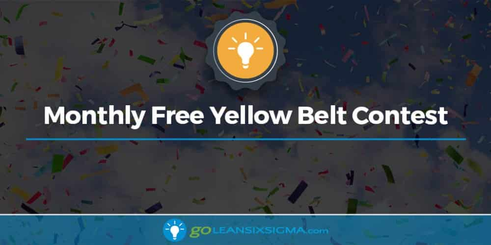Monthly Free Yellow Belt Contest - GoLeanSixSigma.com