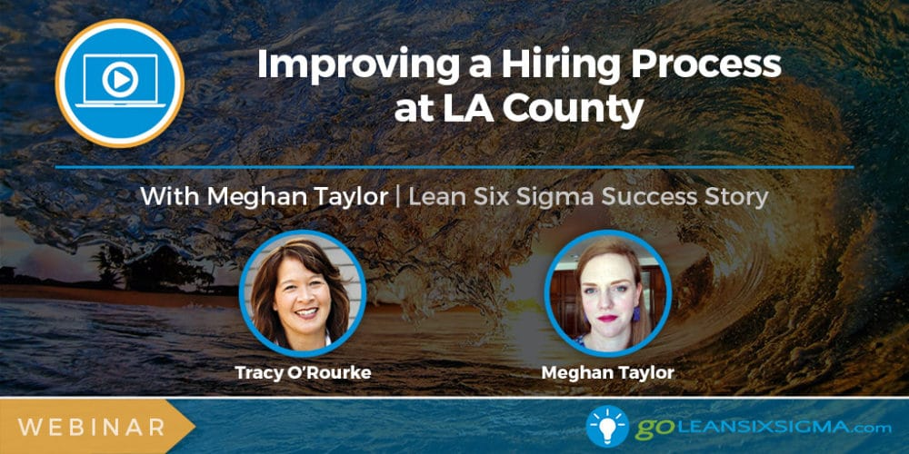 Project Presentation Webinar: Improving A Hiring Process At LA County With Meghan Taylor