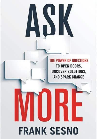 """Ask More"" by Frank Sesno - GoLeanSixSigma.com"
