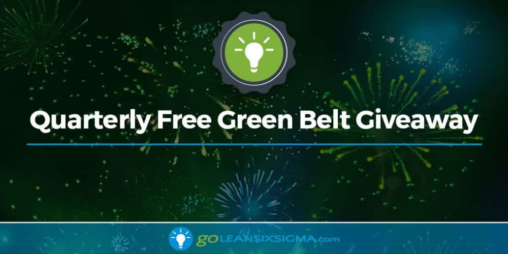 Quarterly Free Green Belt Giveaway - GoLeanSixSigma.com
