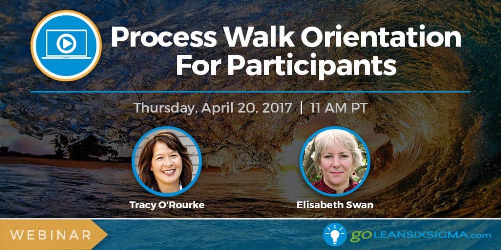 Webinar: Process Walk Orientation For Participants
