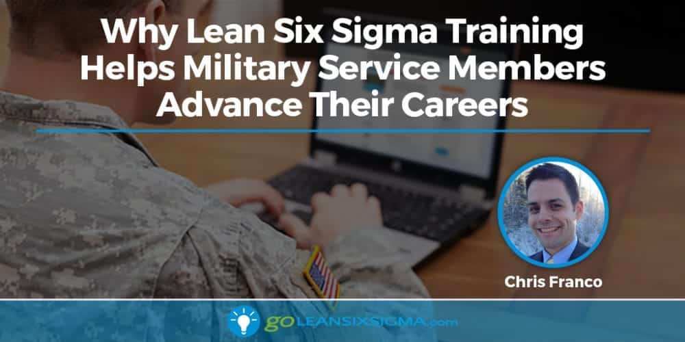 Why Lean Six Sigma Training Helps Military Service Members Advance Their Careers