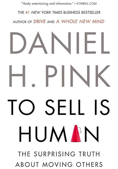 To Sell IS Human by Daniel Pink - GoLeanSixSigma.com