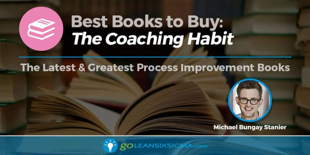 "Best Books To Buy: ""The Coaching Habit"" By Michael Bungay Stanier"
