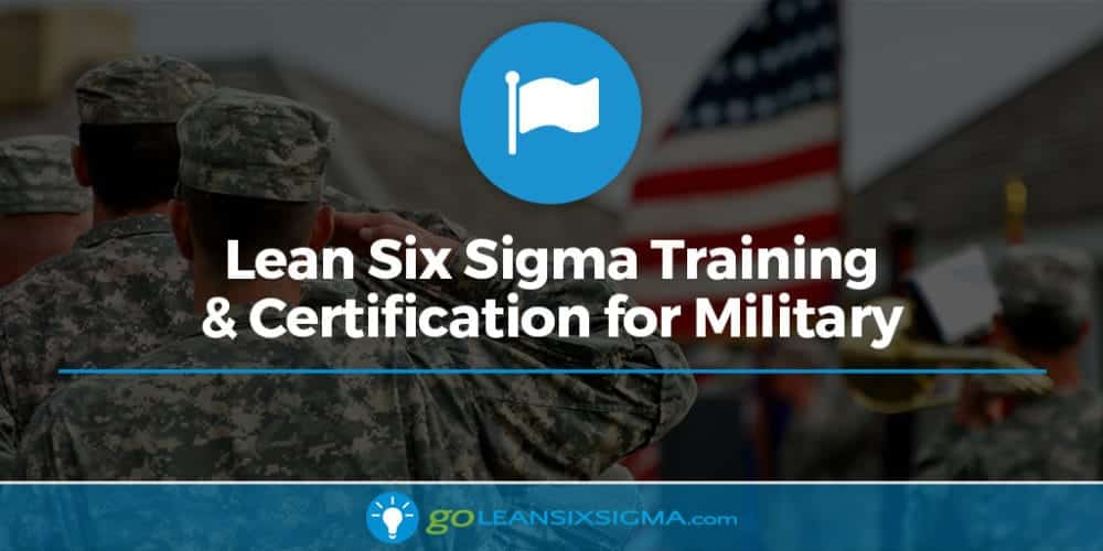 Lean Six Sigma For The Military Goleansixsigma