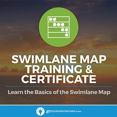 Swimlane Map Training & Certificate - GoLeanSixSigma.com