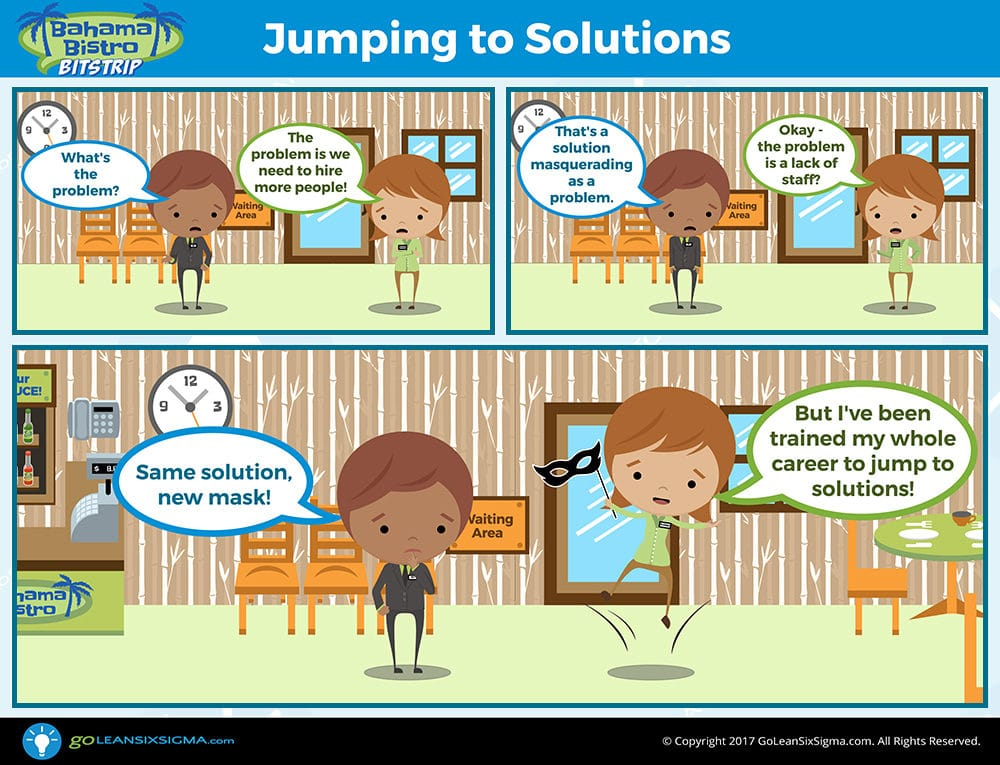Bahama Bistro Bitstrip: Jumping To Solutions - GoLeanSixSigma.com