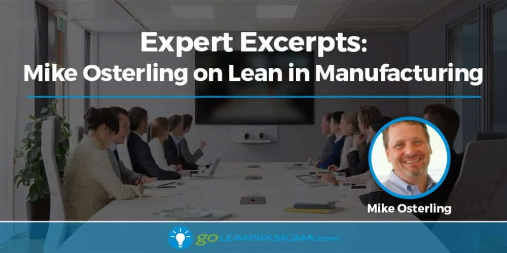 Expert Excerpts: Mike Osterling On Lean In Manufacturing - GoLeanSixSigma.com