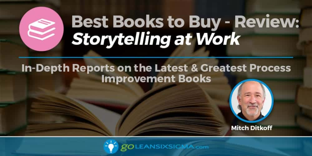 """Best Books to Buy: """"Storytelling at Work"""" by Mitch Ditkoff - GoLeanSixSigma.com"""