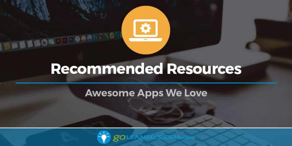Recommended Resources - Apps - GoLeanSixSigma com