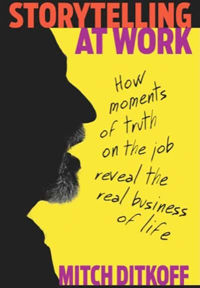 """""""Storytelling at Work"""" by Mitch Ditkoff - GoLeanSixSigma.com"""