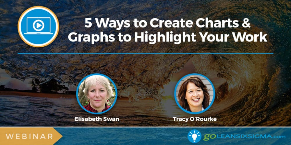 Webinar: 5 Ways To Create Charts & Graphs To Highlight Your Work