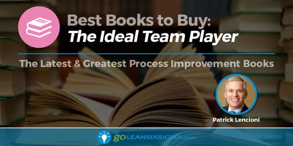 Book Banner Ideal Team Player Patrick Lencioni Goleansixsigma Com