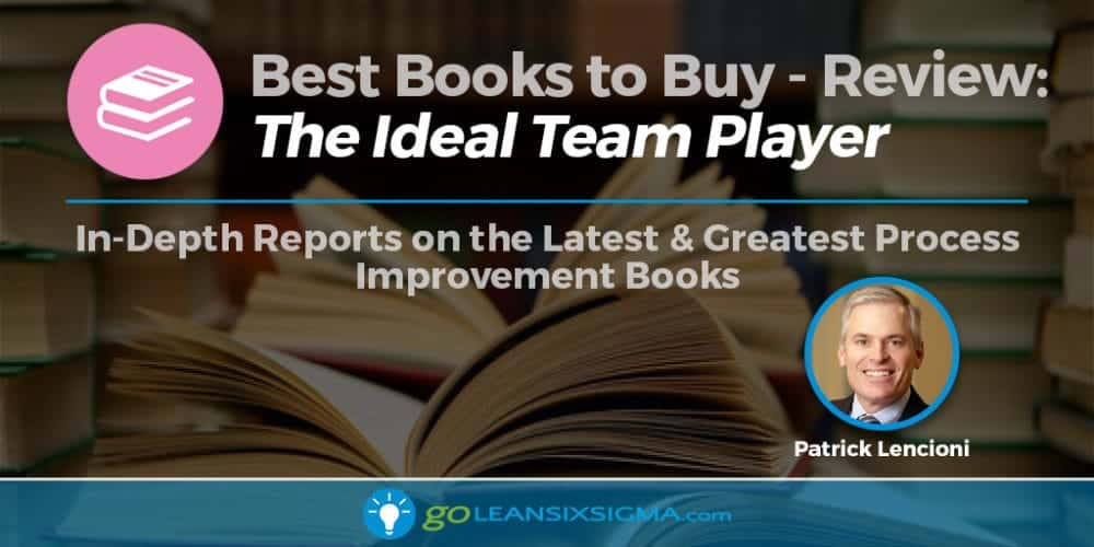 "Best Books To Buy: ""The Ideal Team Player"" By Patrick Lencioni - GoLeanSixSigma.com"