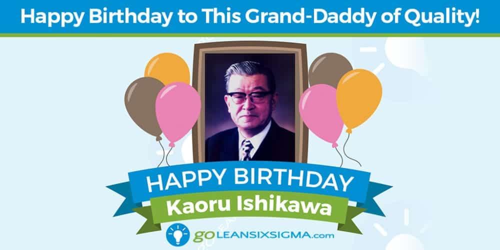 Grand Daddy Of Quality - Kaoru Ishikawa - GoLeanSixSigma.com