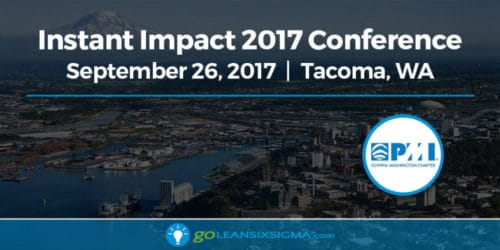 Event: Instant Impact 2017 Conference - PMI Olympia Chapter - GoLeanSixSigma.com
