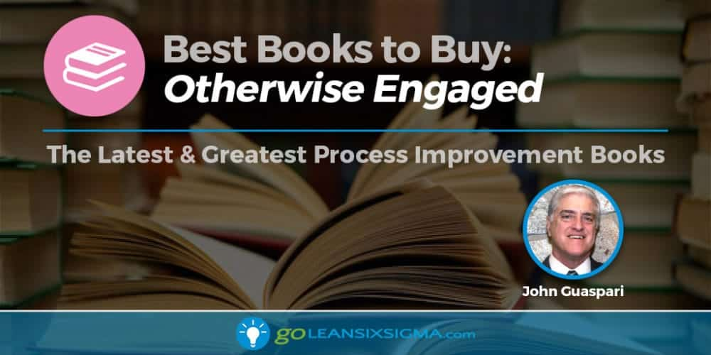Book Banner Otherwise Engaged John Guaspari GoLeanSixSigma.com