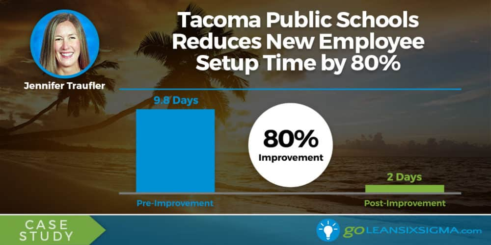 Case Study: Tacoma Public Schools Reduces New Employee Setup Time by 80% - GoLeanSixSigma.com