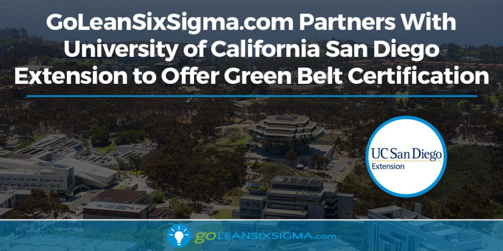 GoLeanSixSigma.com Partners With University of California San Diego Extension to Offer Green Belt Certification